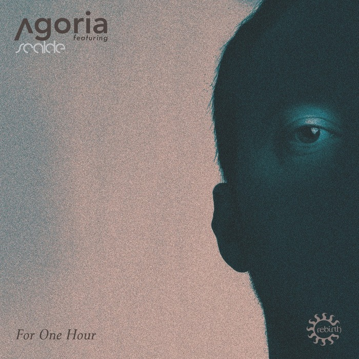 AGORIA/SCALDE - For One Hour