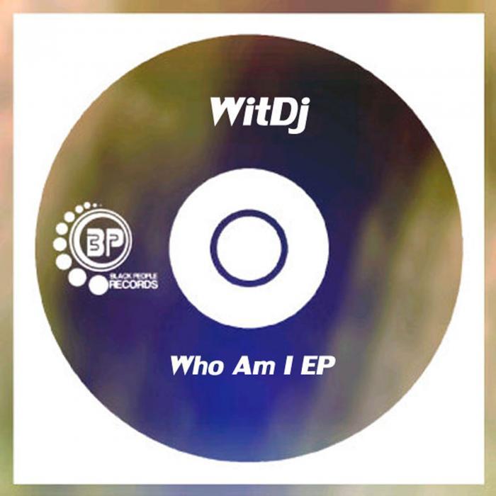 WITDJ - Who Am I EP