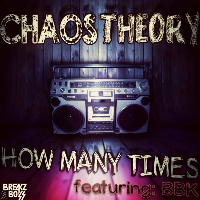 CHAOS THEORY feat BBK - How Many Times