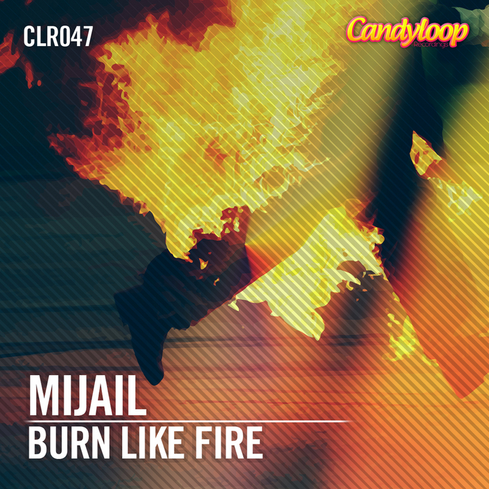 MIJAIL - Burn Like Fire