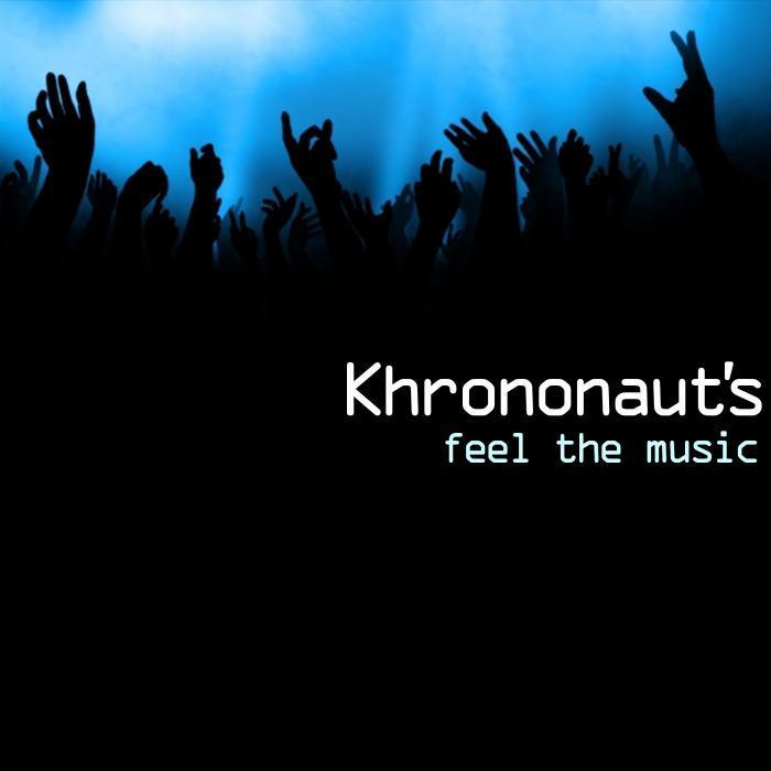 KHRONONAUTS - Feel The Music