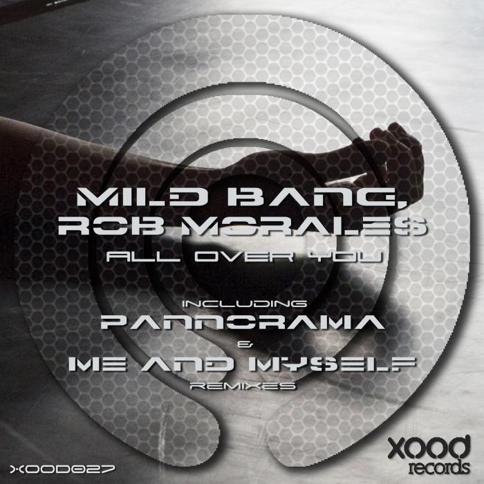 MILD BANG/ROB MORALES - All Over You