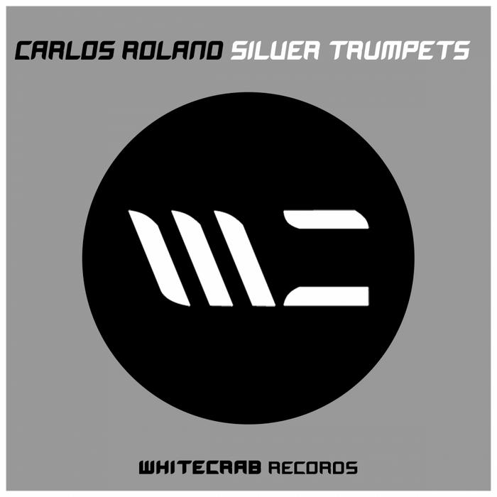 ROLAND, Carlos - Silver Trumpets