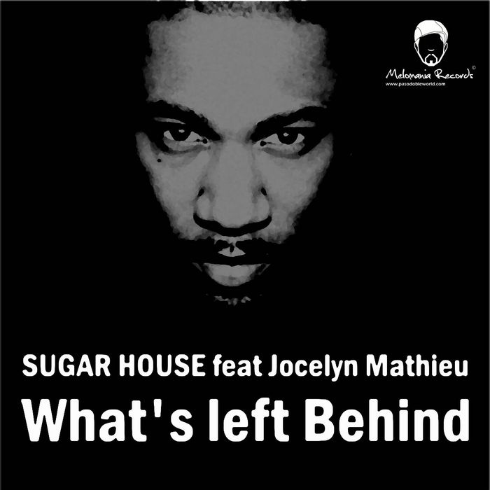 SUGAR HOUSE feat JOCELYN MATHIEU - What's Left Behind
