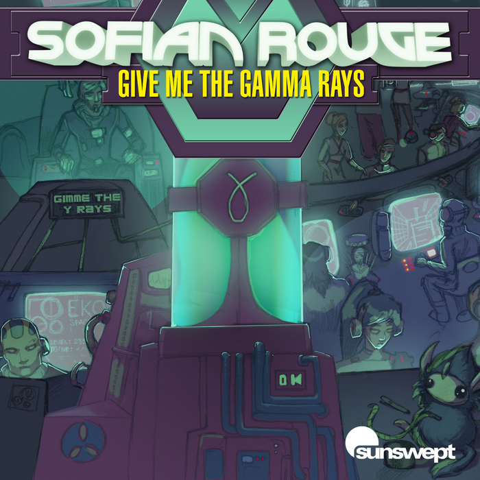 SOFIAN ROUGE - Give Me The Gamma Rays
