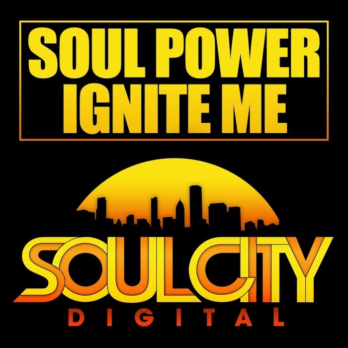 SOUL POWER - Ignite Me