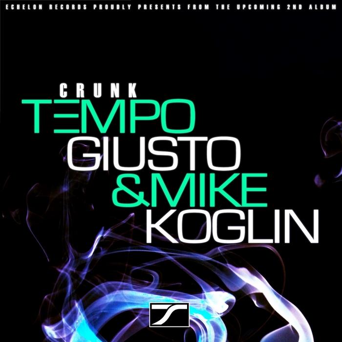 TEMPO GIUSTO/MIKE KOGLIN - Crunk