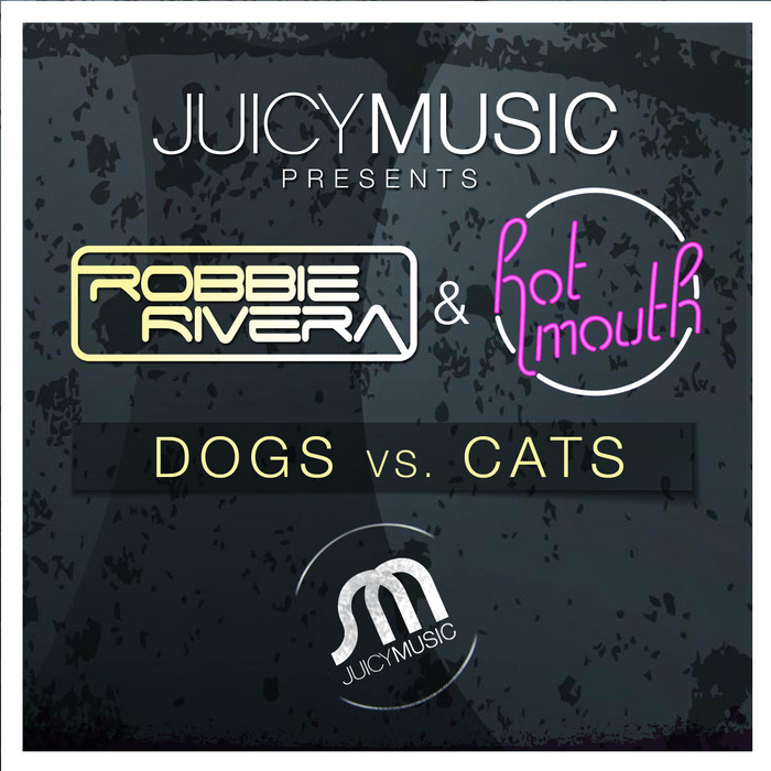 RIVERA, Robbie/HOT MOUTH - Dogs vs Cats