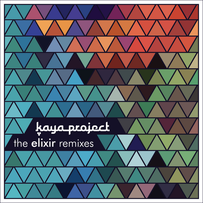 KAYA PROJECT - The Elixir (remixes)