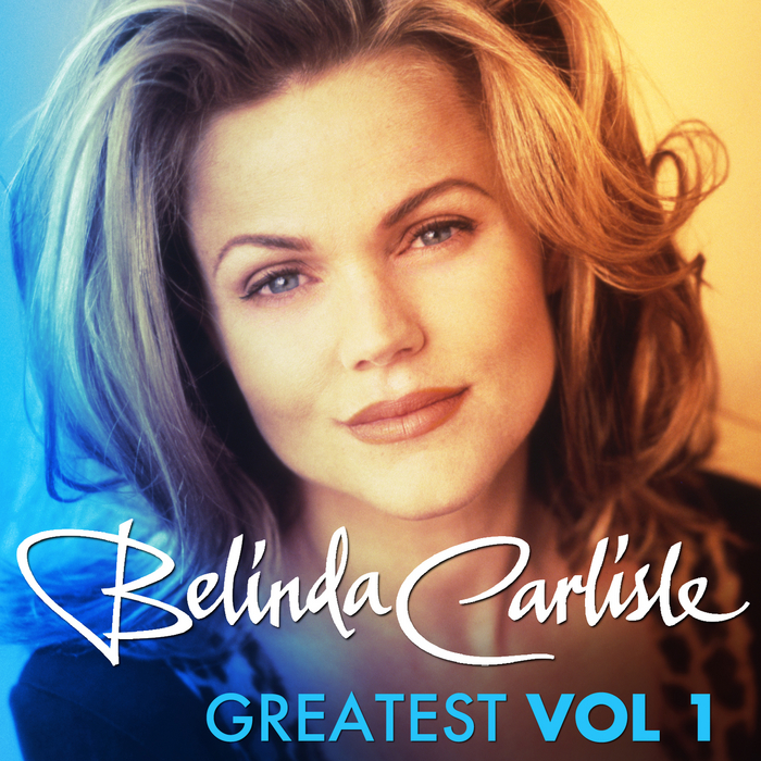 CARLISLE, Belinda - Greatest Vol 1
