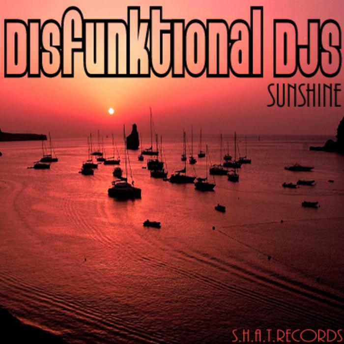 DISFUNKTIONAL DJS - Sunshine