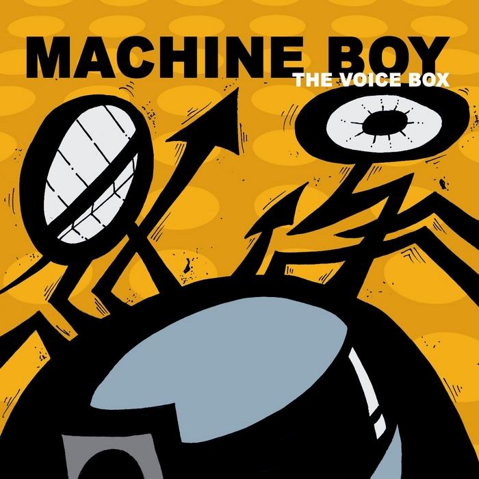 MACHINE BOY - The Voice Box