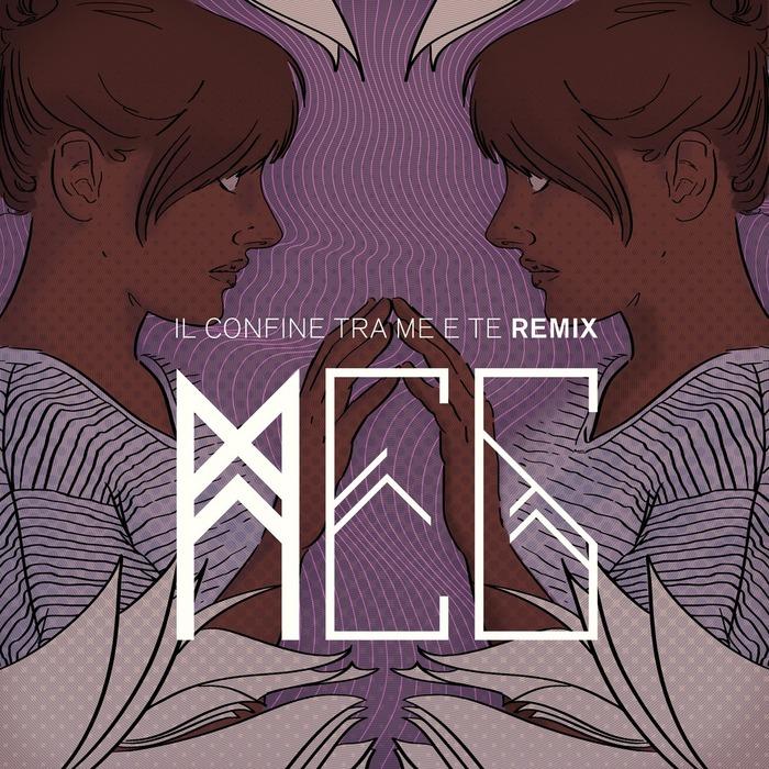 MEG - Il Confine Tra Me E Te Remix EP