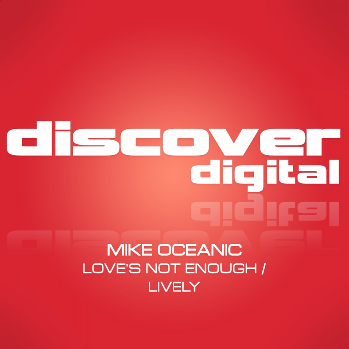 OCEANIC, Mike - Love's Not Enough