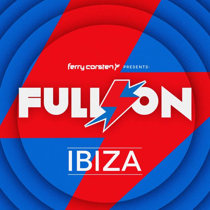 FERRY CORSTEN/VARIOUS - Ferry Corsten Presents Full On: Ibiza (unmixed Tracks)