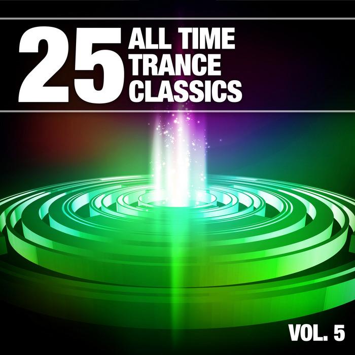 VARIOUS - 25 All Time Trance Classics Vol 5