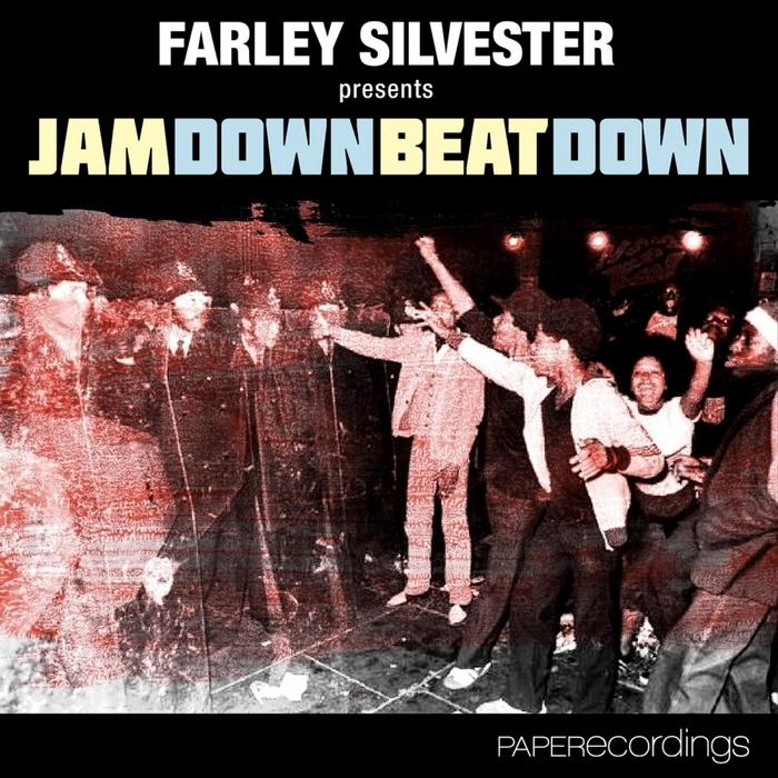 FARLEY SILVESTER - Jam Down Beat Down