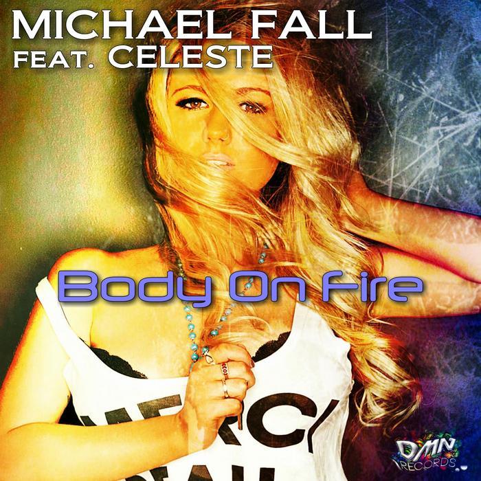 FALL, Michael feat CELESTE - Body On Fire