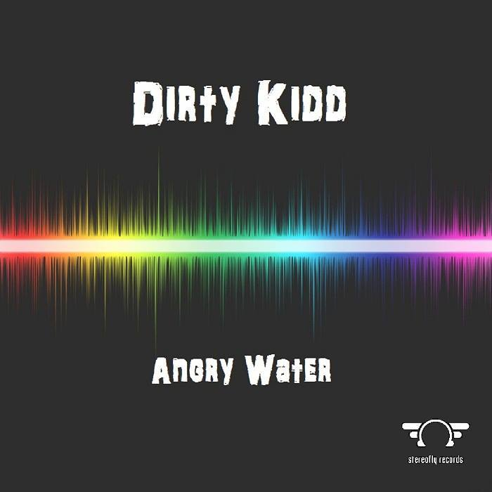 DIRTY KIDD - Angry Water