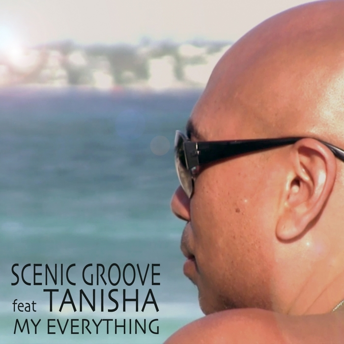 SCENIC GROOVE feat TANISHA - My Everything