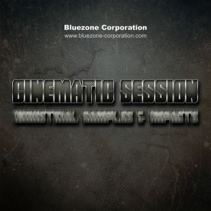 BLUEZONE CORPORATION - Cinematic Session - Industrial Samples & Impacts (Sample Pack WAV/AIFF)