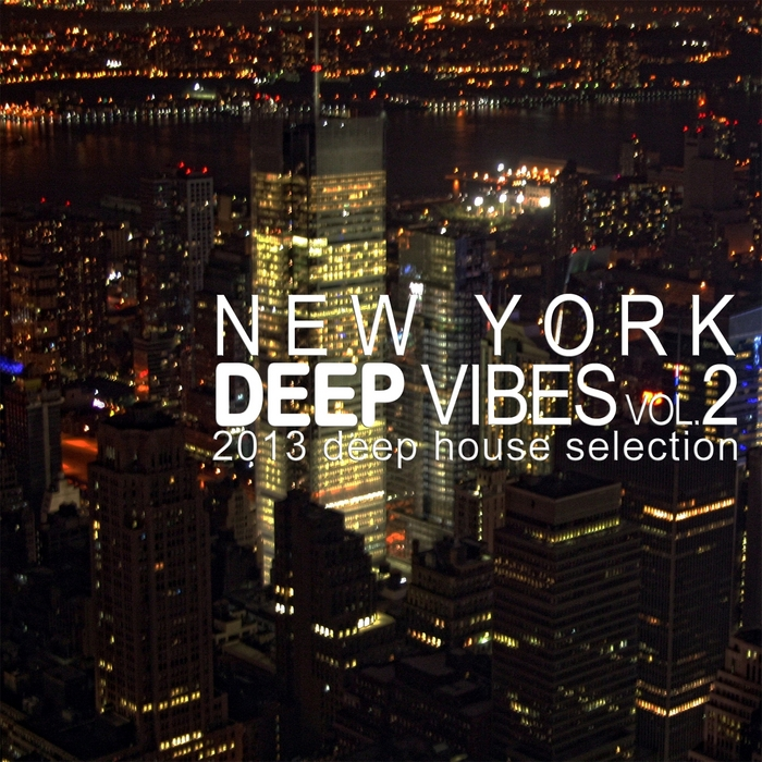 VARIOUS - New York Deep Vibes Vol 2 (2013 Deep House Selection)