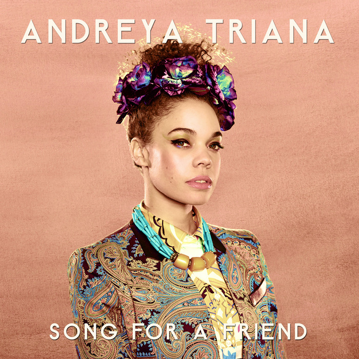 TRIANA, Andreya - Song For A Friend