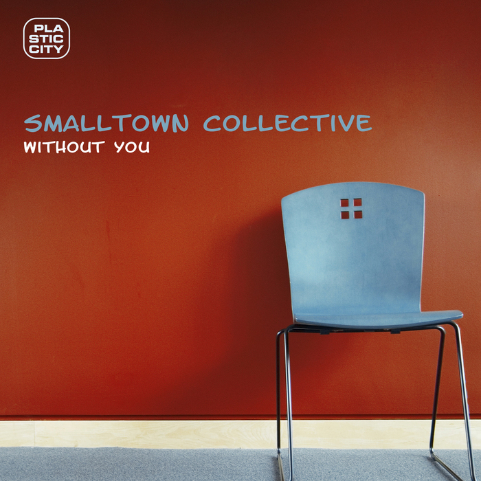 SMALLTOWN COLLECTIVE STC - Without You