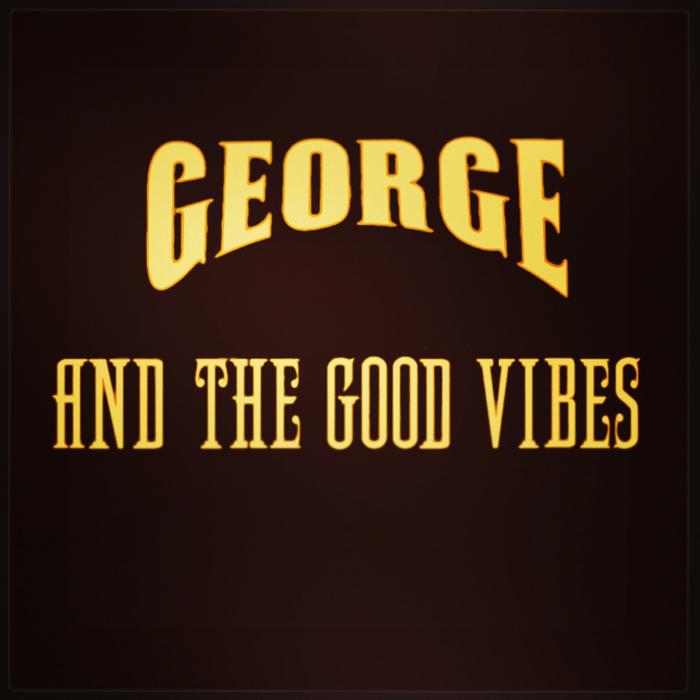 GEORGE & THE GOOD VIBES - Ben Avigdor