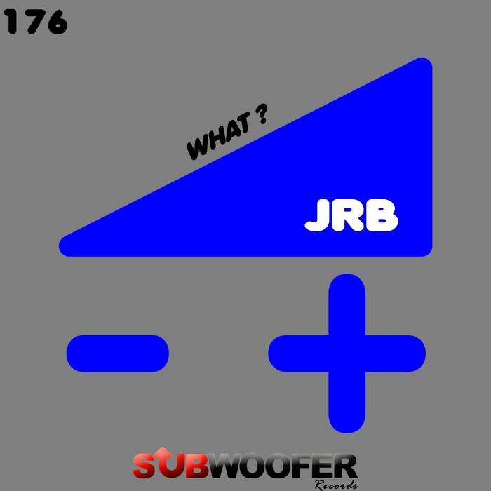 JRB - What?