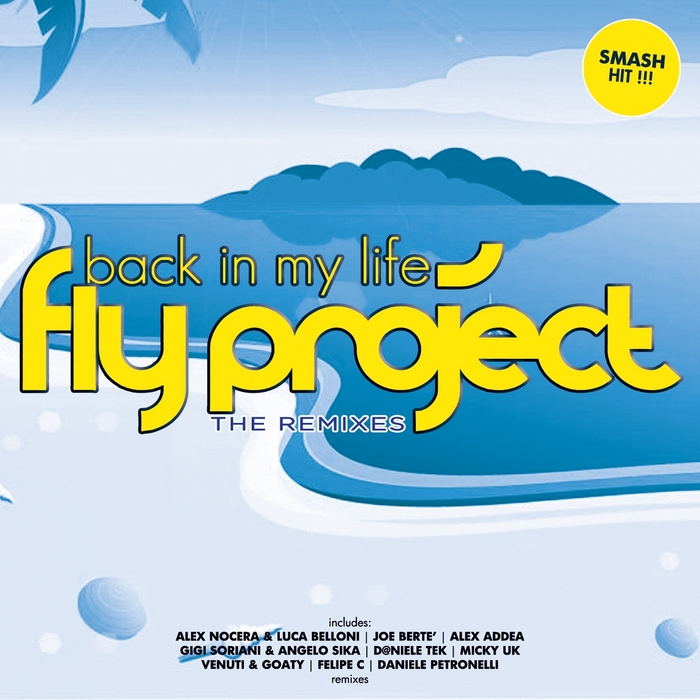FLY PROJECT - Back In My Life (The remixes)
