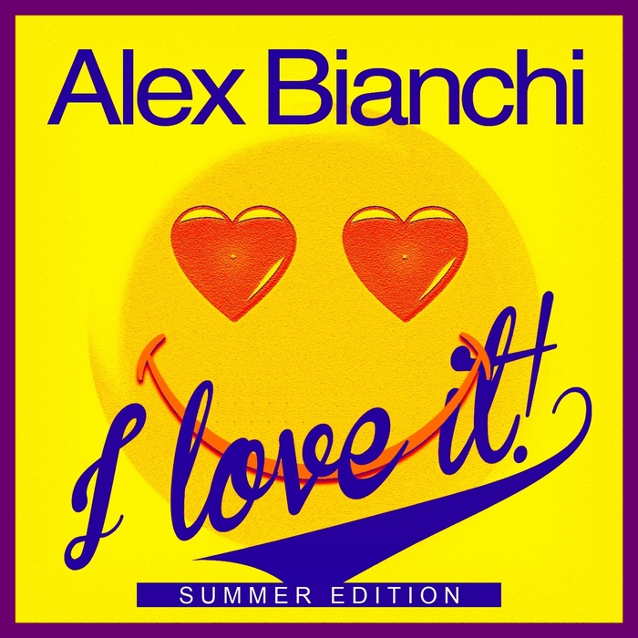 BIANCHI, Alex - I Love It EP (Summer Edition)