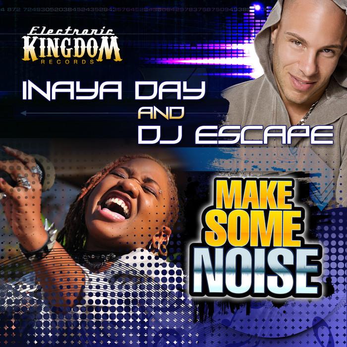 DAY, Inaya/DJ ESCAPE - Make Some Noise (remixes) Part 2