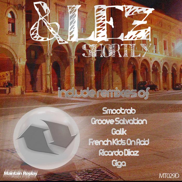 &LEZ - Shortly (remixes)