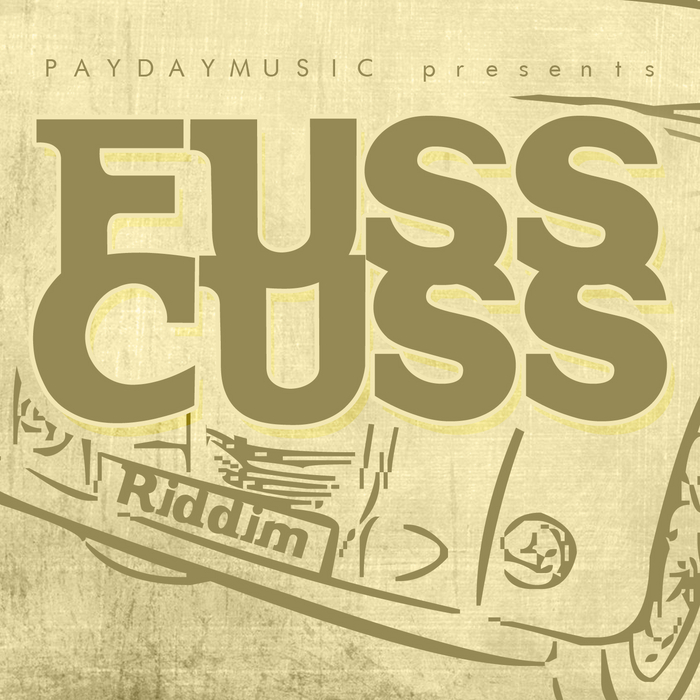 VARIOUS - Fuss Cuss Riddim
