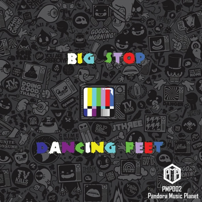 BIG STOP - Dancing Feet