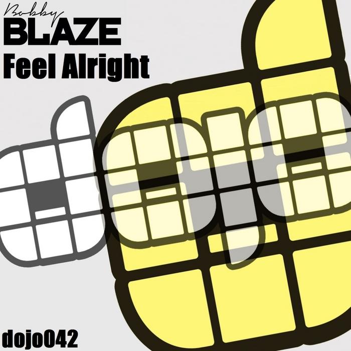 BLAZE, Bobby - Feel Alright