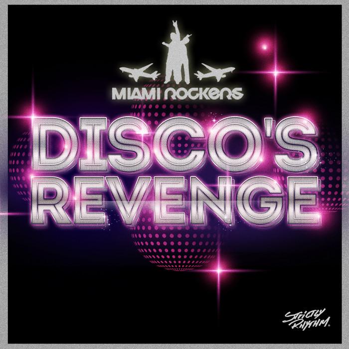 MIAMI ROCKERS - Disco's Revenge (remixes)