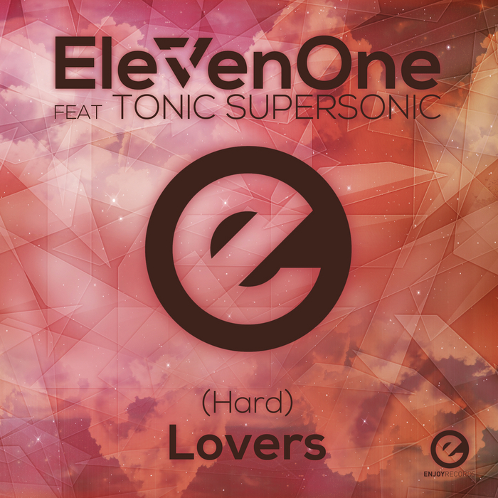 ELEVENONE feat TONIC SUPERSONIC - (Hard) Lovers