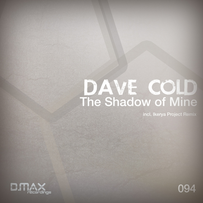 COLD, Dave - The Shadow Of Mine
