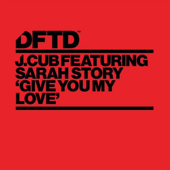 J CUB feat SARAH STORY - Give You My Love