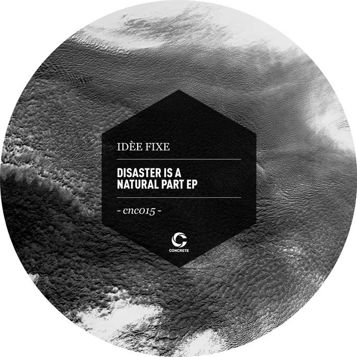 IDEE FIXE - Disaster Is A Natural Part EP