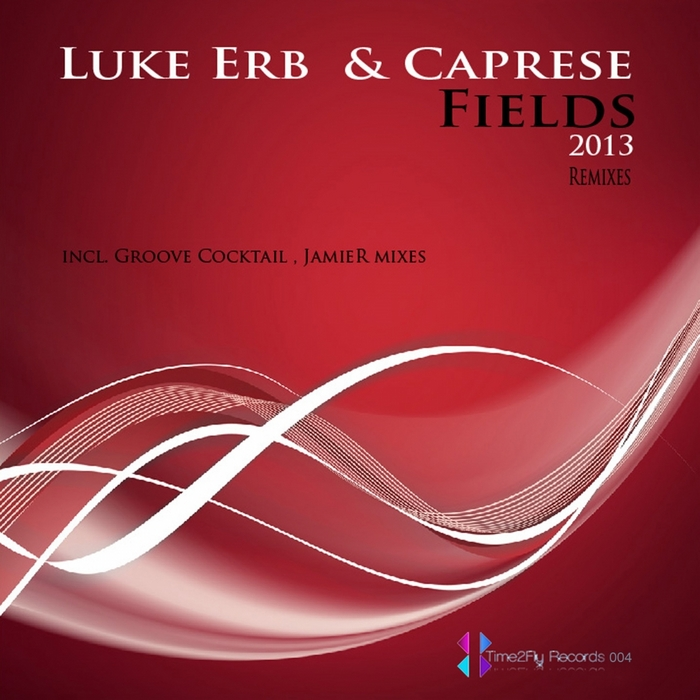 ERB, Luke/CAPRESE - Fields 2013 Remixes