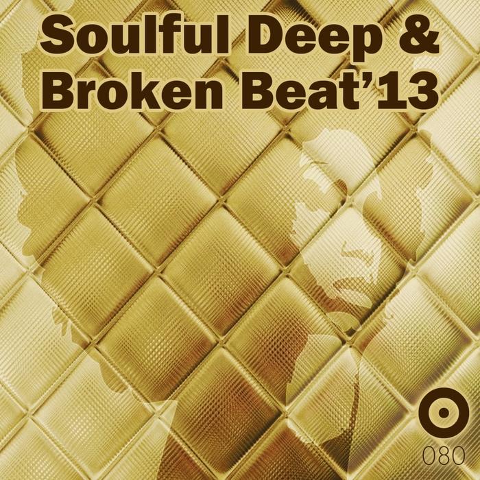 VARIOUS - Soulful Deep & Broken Beat'13