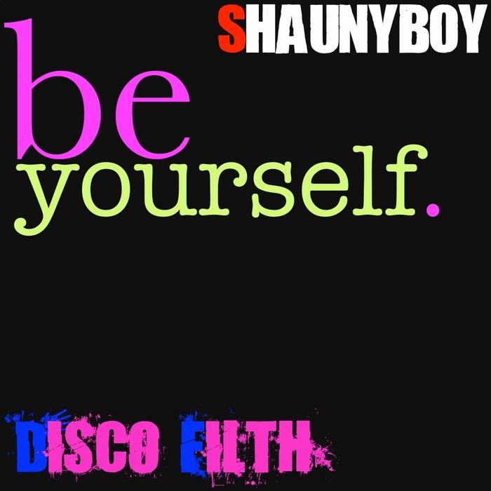 SHAUNYBOY - Be Yourself