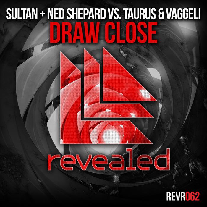 SULTAN/NED SHEPARD vs TAURUS/VAGGELI - Draw Close