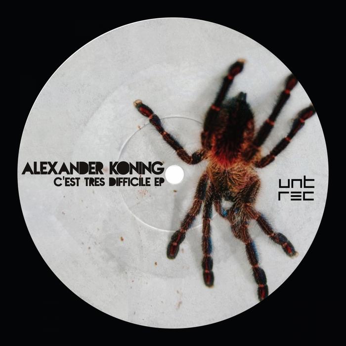 KONING, Alexander - C'est Tres Difficile EP