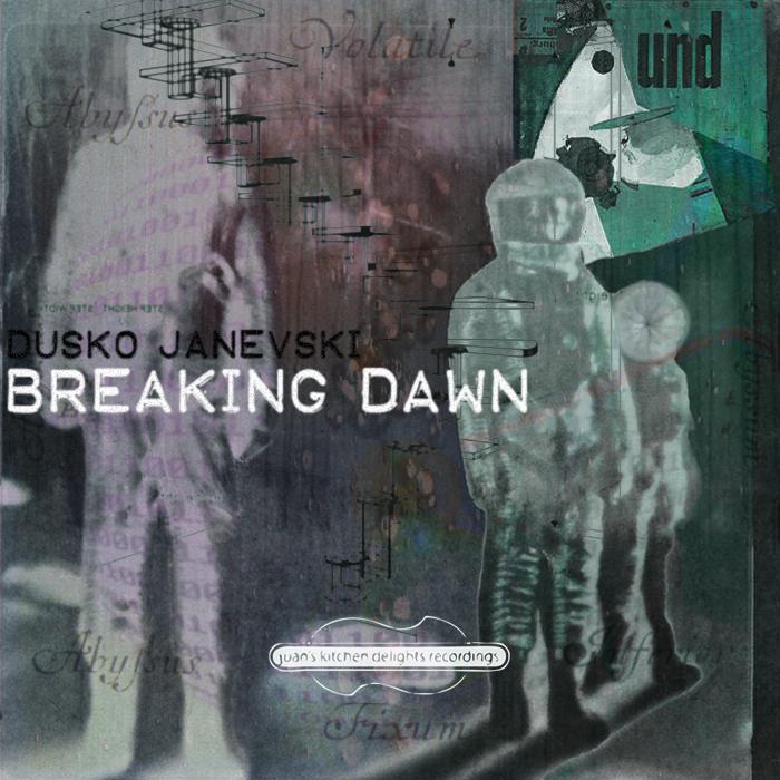 JANEVSKI, Dusko - Breaking Dawn