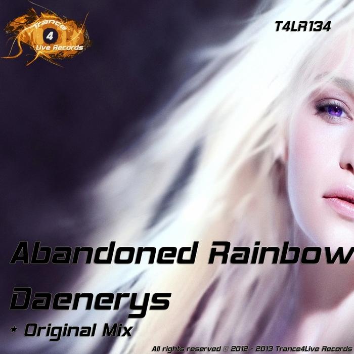 ABANDONED RAINBOW - Daenerys