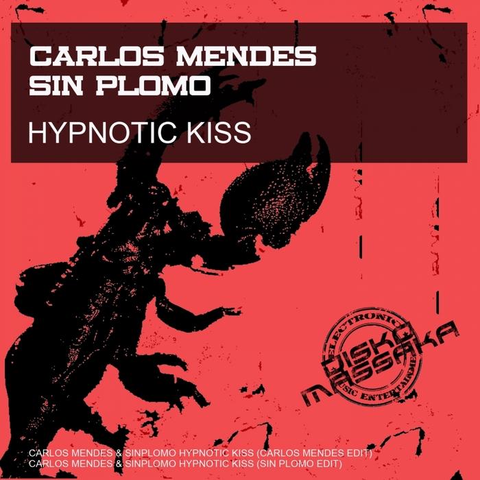 MENDES, Carlos/SIN PLOMO - Hypnotic Kiss